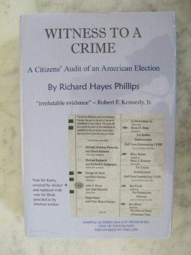 Witness to a Crime: A Citizens' Audit: Richard Hayes Phillips