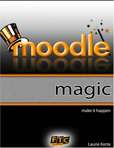 9780979878701: Moodle Magic: Make It Happen