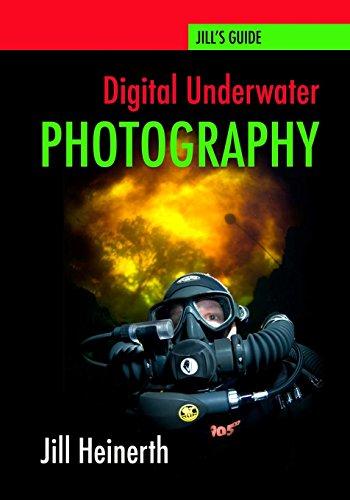 9780979878923: Digital Underwater Photography: Jill Heinerth's Guide to Digital Underwater Photography