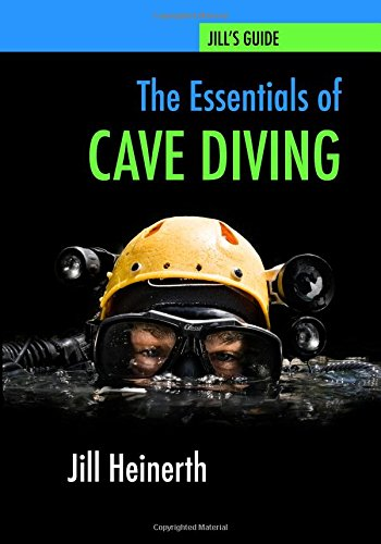 9780979878947: The Essentials of Cave Diving: Jill Heinerth's Guide to Cave Diving