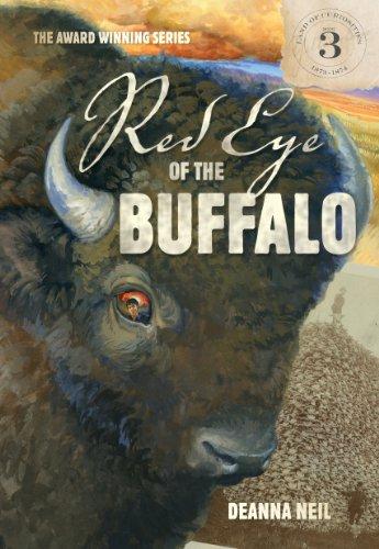 Red Eye of the Buffalo (The Land of Curiosities, Book 3): Neil, Deanna ; Neil, David (Creator); Tom...
