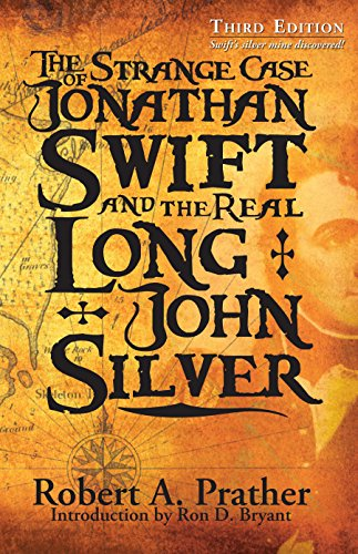 9780979880216: The Strange Case of Jonathan Swift and the Real Long John Silver-Third Edition -Swift's silver mine discovered