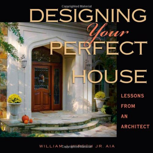 Designing Your Perfect House: William J. Hirsch Jr. AIA