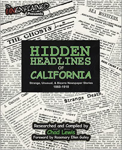 9780979882203: Hidden Headlines of California: Strange, Unusual, & Bizarre Newspaper Stories 1860-1910