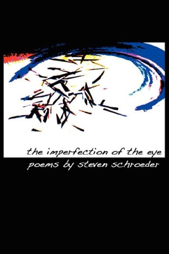The Imperfection of the Eye: Schroeder, Steven