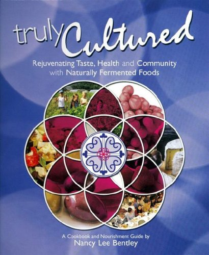 9780979883040: Truly Cultured: Rejuvenating Taste, Health and Community With Naturally Fermented Foods