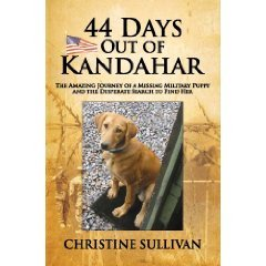 9780979883057: 44 Days Out of Kandahar: The Amazing Journey of a Missing Military Puppy and the Desperate Search to Find Her
