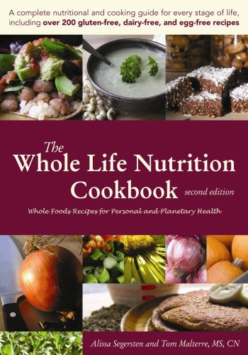 The Whole Life Nutrition Cookbook: Whole Foods Recipes for Personal and Planetary Health, Second ...