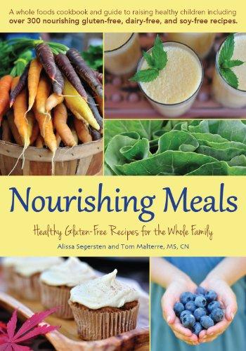Nourishing Meals: Healthy Gluten-Free Recipes for the Whole Family: Alissa Segersten, Tom Malterre ...