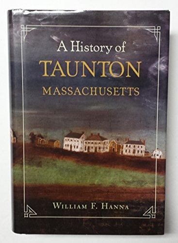 9780979886706: A History of Taunton Massachusetts