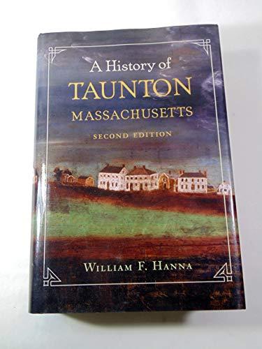 9780979886720: A History of Taunton Massachusetts (Second Edition)
