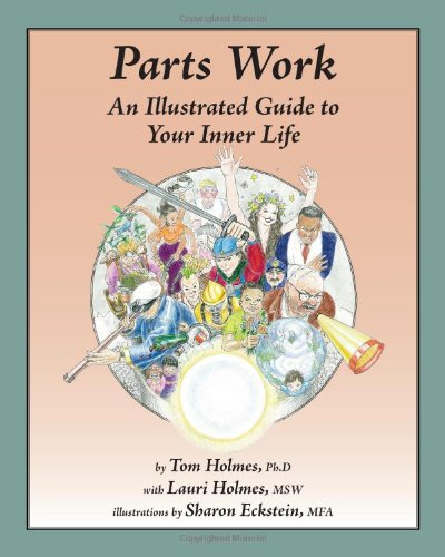9780979889707: Title: Parts Work An Illustrated Guide to Your Inner Life