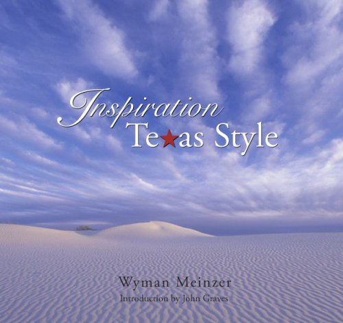 Inspiration Texas Style (9780979890703) by Wyman Meinzer; John Graves