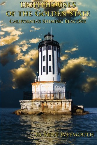 9780979891304: Lighthouses of the Golden State: California's Majestic Beacons