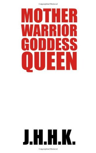 9780979892806: Mother Warrior Goddess Queen: The Complete Four Book Series of the Great and Terrible War of the Amazons