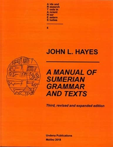 9780979893735: A Manual of Sumerian Grammar and Texts