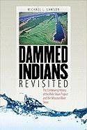 9780979894015: Dammed Indians Revisited: The Continuing History of the Pick-Sloan Plan and the Missouri River Sioux