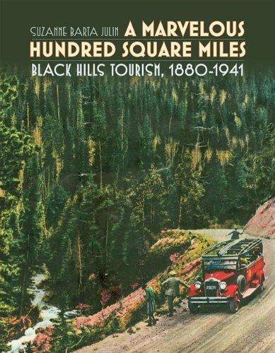 9780979894060: A Marvelous Hundred Square Miles: Black Hills Tourism, 1880-1941