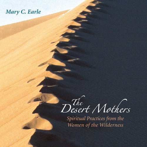 9780979895838: The Desert Mothers: Spiritual Practices from the Women of the Wilderness (Audio Book)
