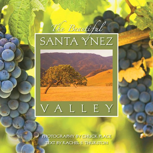 The Beautiful Santa Ynez Valley: Rachel S. Thurston
