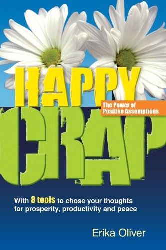 9780979902529: Happy Crap: The Power of Positive Assumptions