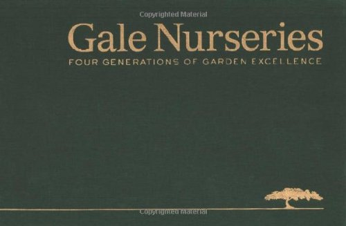 9780979903700: Gale Nurseries: Four Generations of Garden Excellence