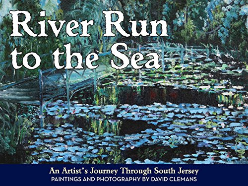 9780979905117: River Run To The Sea: An artist's journey through south Jersey