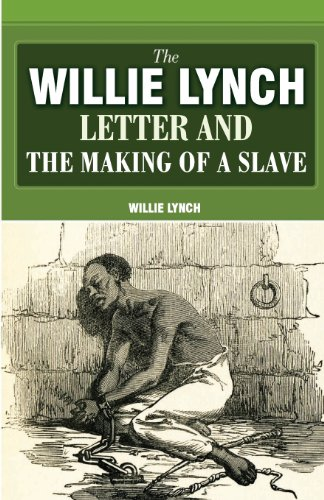 9780979905216: The Willie Lynch Letter And The Making Of A Slave