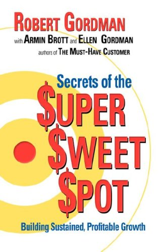 Secrets of the $uper $weet $pot Building Sustained Growth