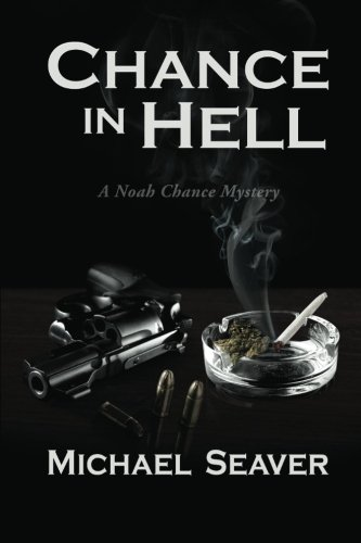 9780979910531: Chance in Hell: A Noah Chance Mystery