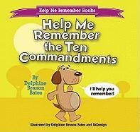 9780979911651: Help Me Remember the Ten Commandments (Help Me Remember Books)