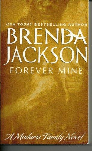 Forever Mine: A Madaris Family Novel: Brenda Jackson