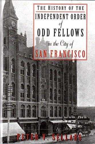 9780979917400: The History of the Independent Order of Odd Fellows of San Francisco