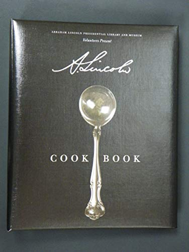 A. Lincoln Cookbook: A Cookbook of Epic Portions