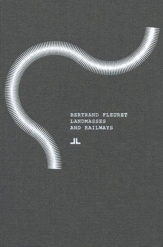 9780979918834: Bertrand Fleuret: Landmasses and Railways