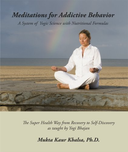 9780979919213: Meditations for Addictive Behavior - A System of Yogic Science with Nutritional Formulas