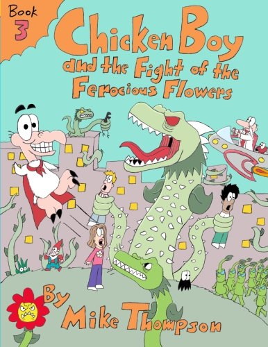 9780979921629: Chicken Boy and the Fight of the Ferocious Flowers