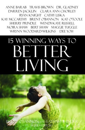 15 Winning Ways to Better Living (First Edition): Editors: O'Bannon, Brent; Shinder, Latham
