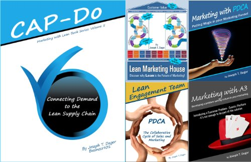 9780979923555: Marketing with Lean includes Lean Marketing House, CAP-Do, Marketing with PDCA, Marketing with A3, Lean Engagement Team (Marketing with Lean Series)