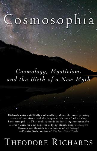 9780979924682: Cosmosophia: Cosmology, Mysticism, and the Birth of a New Myth