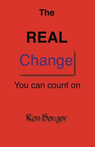 The REAL Change You can count on: Ron Berger