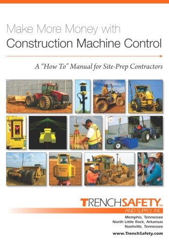 9780979926716: Make More Money with Construction Machine Control - A How To Manual for Site-Prep Contractors