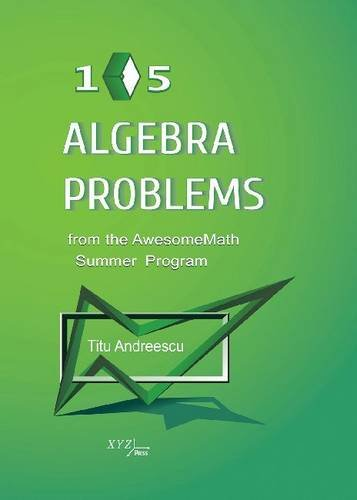 9780979926952: 105 Algebra Problems from the AwesomeMath Summer Program
