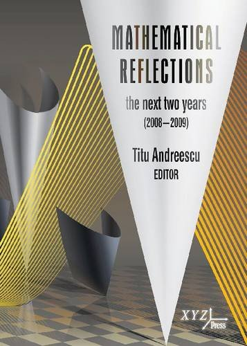 9780979926969: Mathematical Reflections: The Next Two Years (2008-2009)