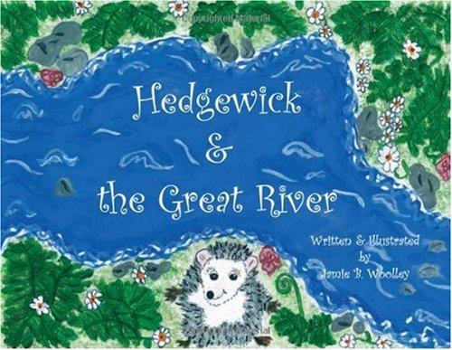 Hedgewick & the Great River: Jamie B. Woolley