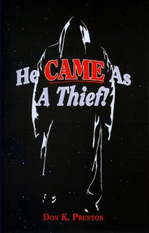 9780979933738: He Came As a Thief!