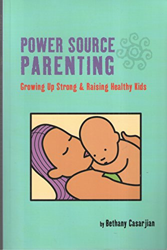 9780979933806: Power Source Parenting: Growing Up Strong & Raising Healthy Kids