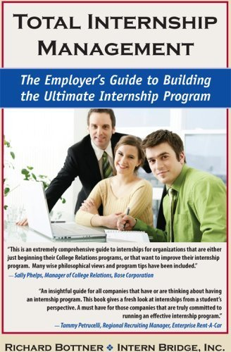 Total Internship Management The Employer's Guide to Building the Ultimate Internship Program: ...
