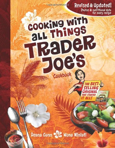 9780979938481: Cooking With All Things Trader Joe's Cookbook