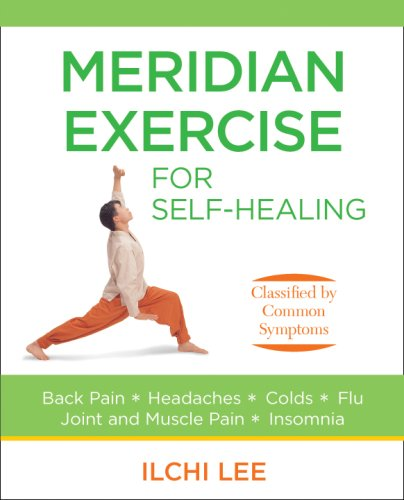 Meridian Exercise for Self-Healing: Classified by Common Symptoms: Ilchi Lee